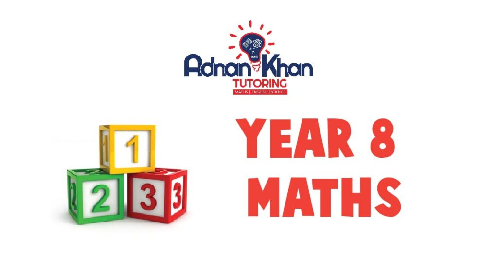 Year 8 Maths Adnan Khan Tutoring-Year 8 Tutors High Wycombe, Year 8 Maths Tuition High Wycombe, Private Tutor for Year 8 High Wycombe