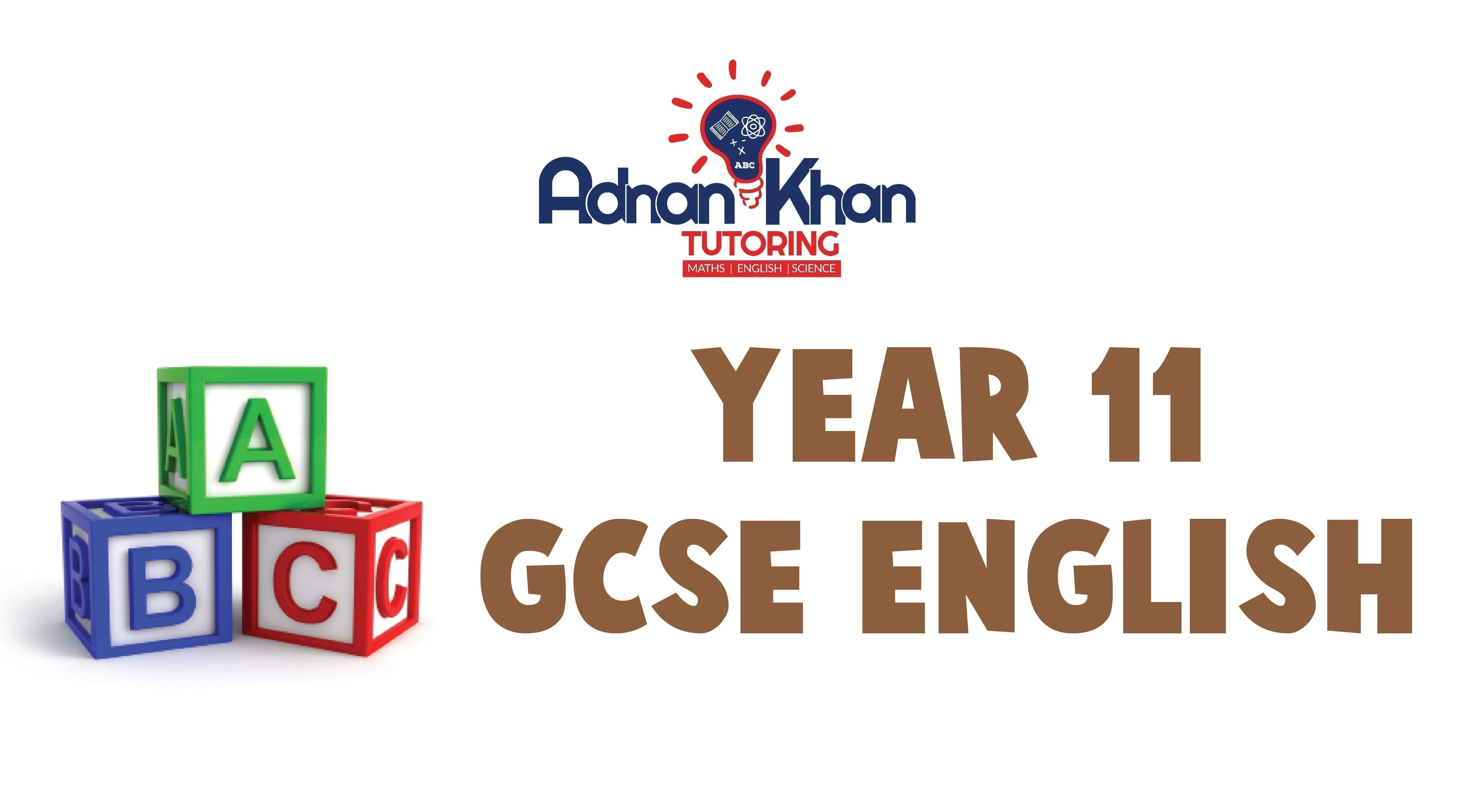 GCSE Engliah Year 11 Adnan Khan Tutoring